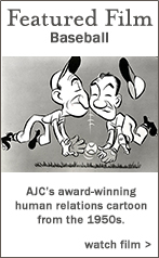 Featured Film: Baseball - AJC's award winning human relations cartoon from the 1950's. Watch Film. Watch Film